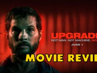 upgrademovie Upgrade is the Best Movie You Haven't Seen This Year